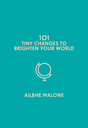 Book cover image 101 Tiny Changes to Brighten Your World